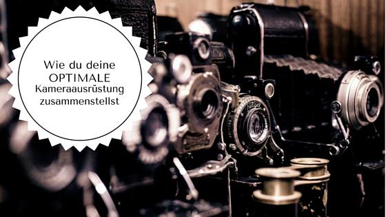 Kamera-Ausrüstung zusammenstellen