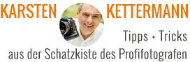 Karsten Kettermann - Tipps + Tricks aus der Schatzkiste des Profifotografen
